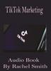 Thumbnail TikTok Marketing Audio Book By Rachel Smith