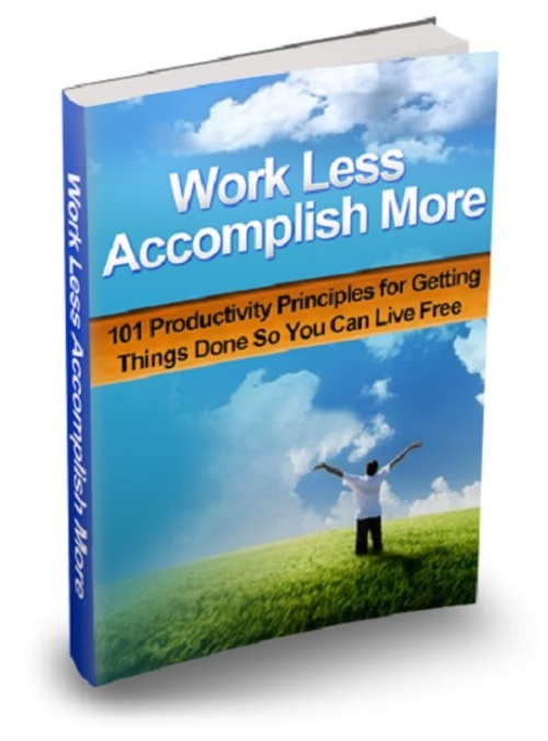 Product picture Work Less Accomplish More