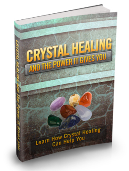 Product picture Crystal Healing And The Power It Gives You